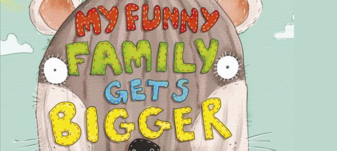 My Funny Family Gets Bigger.